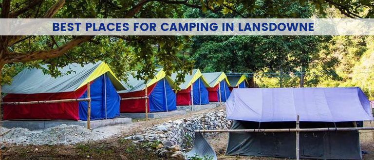 places to visit in lansdowne, camping in lansdowne, lansdowne package, lansdowne tourism, delhi to lansdowne bus